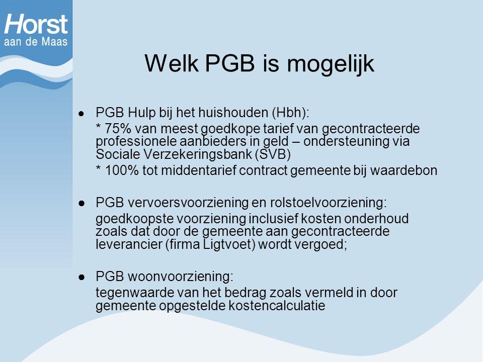 Welk PGB is mogelijk ● PGB Hulp bij het huishouden (Hbh): * 75% van meest goedkope tarief van gecontracteerde professionele aanbieders in geld – onder