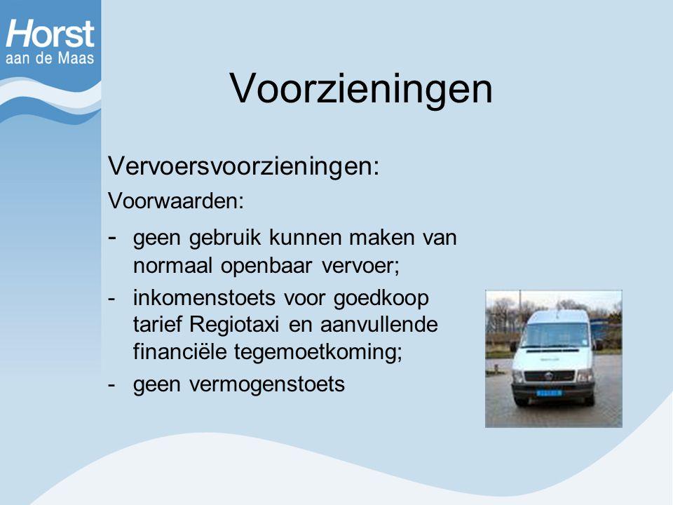 Voorzieningen Vervoersvoorzieningen: Voorwaarden: - geen gebruik kunnen maken van normaal openbaar vervoer; -inkomenstoets voor goedkoop tarief Regiot
