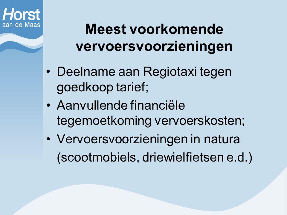 Meest voorkomende vervoersvoorzieningen Deelname aan Regiotaxi tegen goedkoop tarief; Aanvullende financiële tegemoetkoming vervoerskosten; Vervoersvo