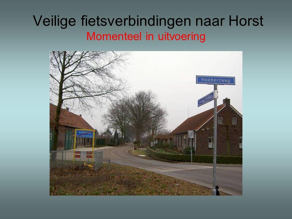Veilige fietsverbindingen naar Horst Momenteel in uitvoering