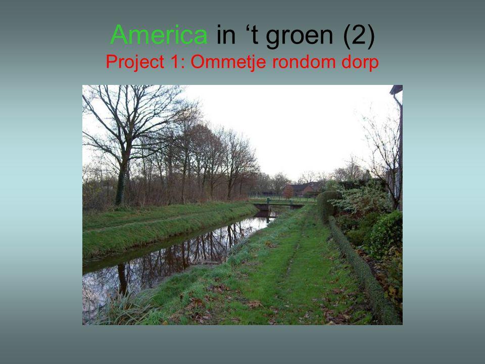 America in 't groen (2) Project 1: Ommetje rondom dorp