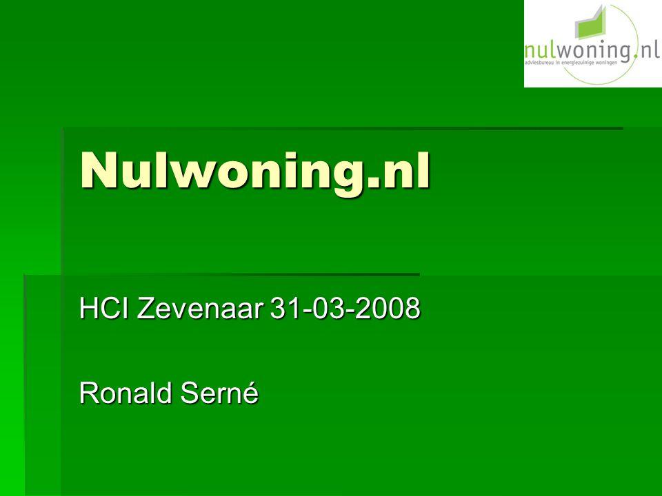 Nulwoning.nl HCI Zevenaar 31-03-2008 Ronald Serné