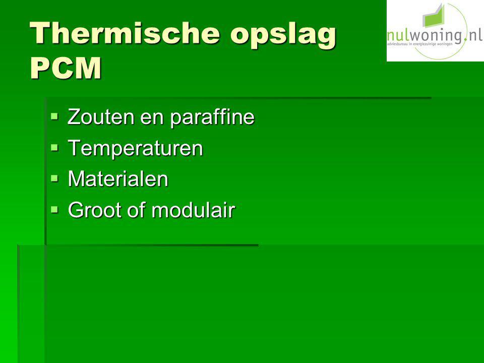 Thermische opslag PCM  Zouten en paraffine  Temperaturen  Materialen  Groot of modulair