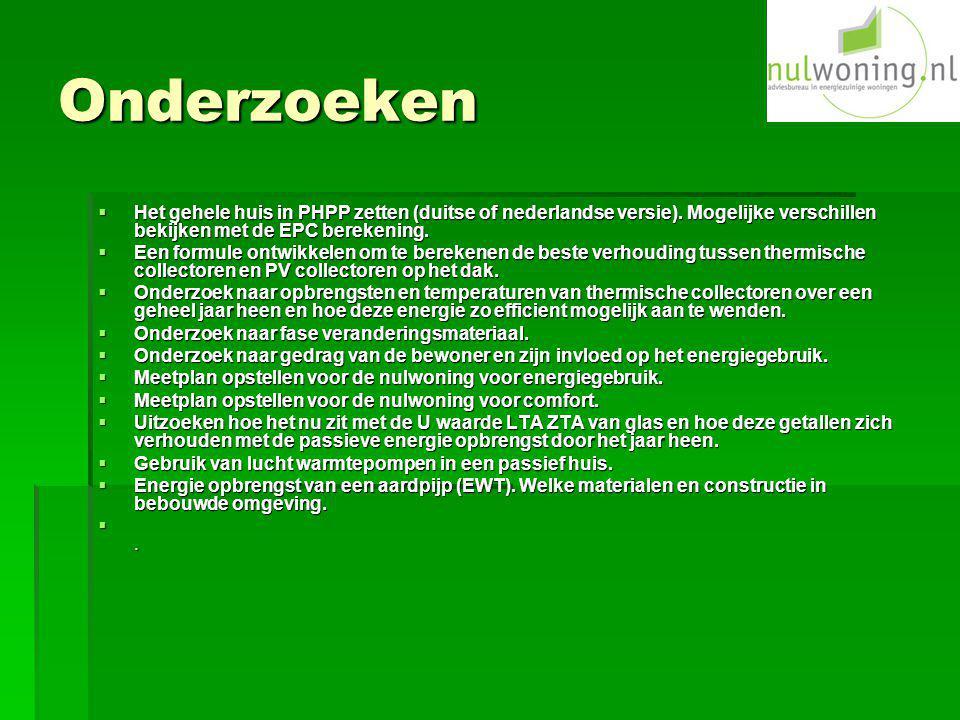 Onderzoeken  Het gehele huis in PHPP zetten (duitse of nederlandse versie). Mogelijke verschillen bekijken met de EPC berekening.  Een formule ontwi