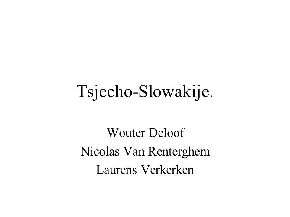 Tsjecho-Slowakije. Wouter Deloof Nicolas Van Renterghem Laurens Verkerken