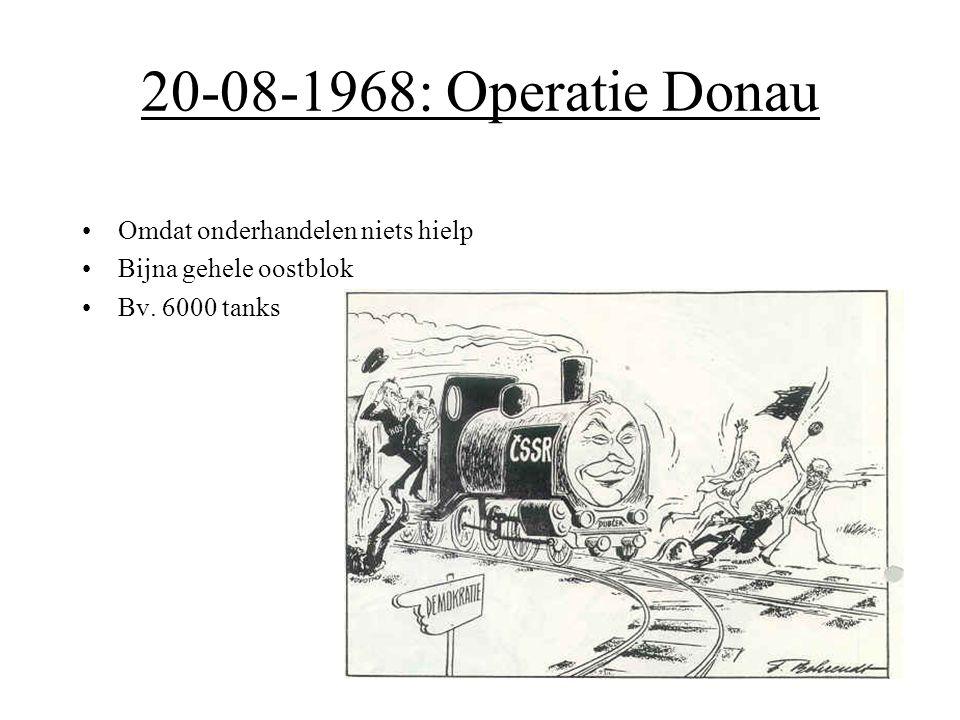 20-08-1968: Operatie Donau Omdat onderhandelen niets hielp Bijna gehele oostblok Bv. 6000 tanks