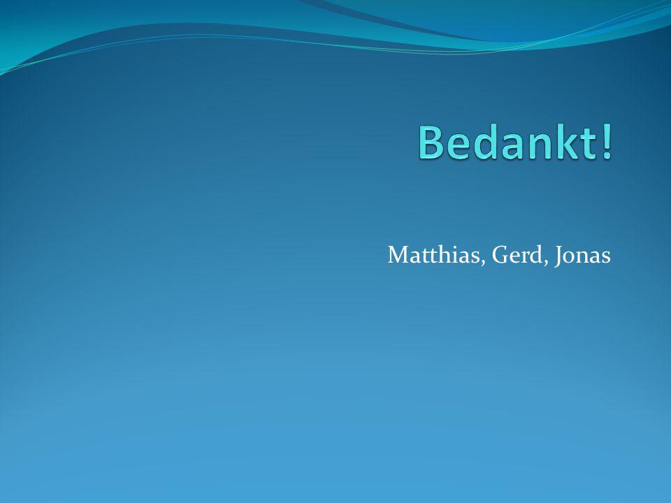 Matthias, Gerd, Jonas
