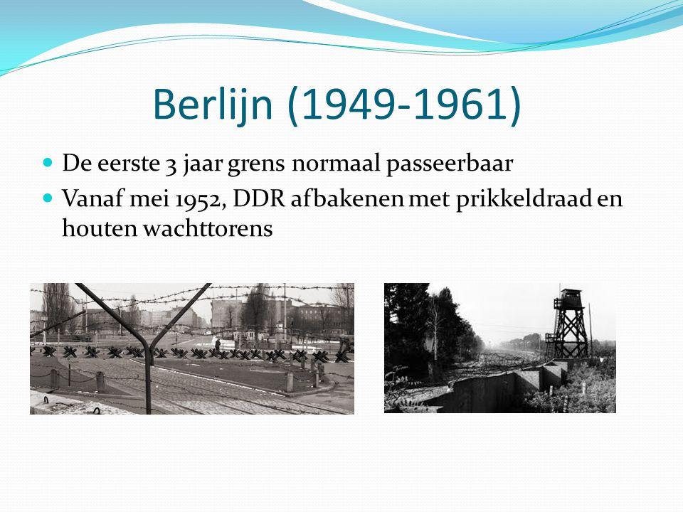 Berlijn (1949-1961) De eerste 3 jaar grens normaal passeerbaar Vanaf mei 1952, DDR afbakenen met prikkeldraad en houten wachttorens