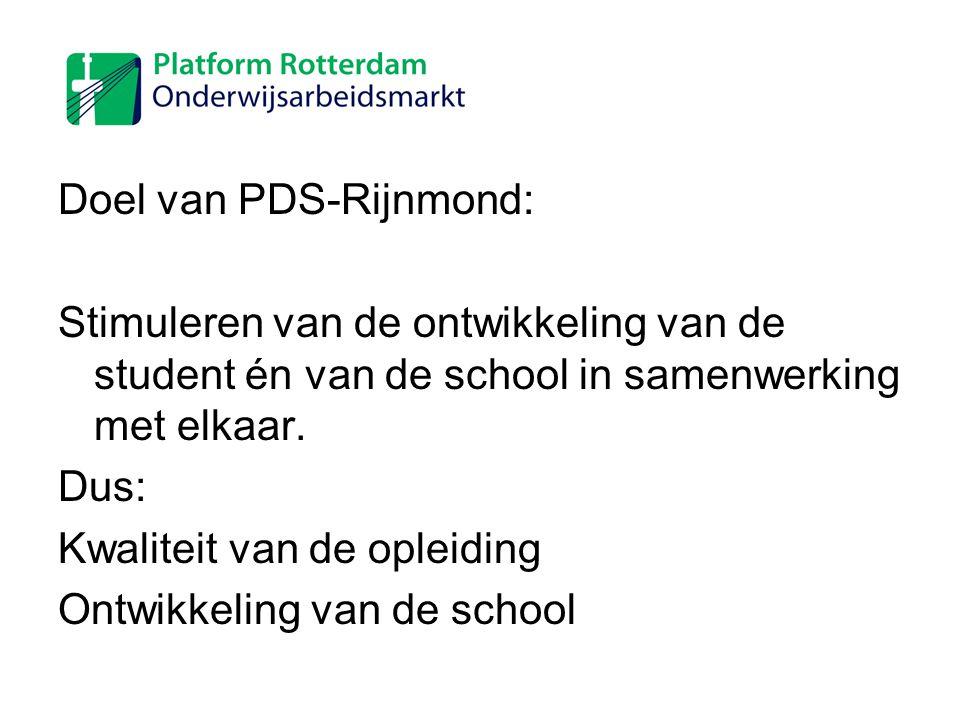 Doel van PDS-Rijnmond: Stimuleren van de ontwikkeling van de student én van de school in samenwerking met elkaar. Dus: Kwaliteit van de opleiding Ontw