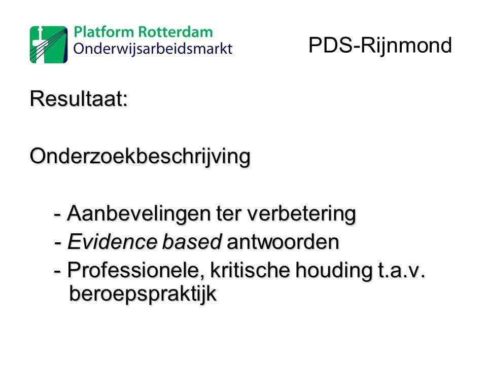Resultaat:Onderzoekbeschrijving - Aanbevelingen ter verbetering - Evidence based antwoorden - Professionele, kritische houding t.a.v. beroepspraktijk