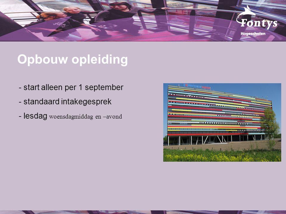 fer. Opbouw opleiding - start alleen per 1 september - standaard intakegesprek - lesdag woensdagmiddag en –avond