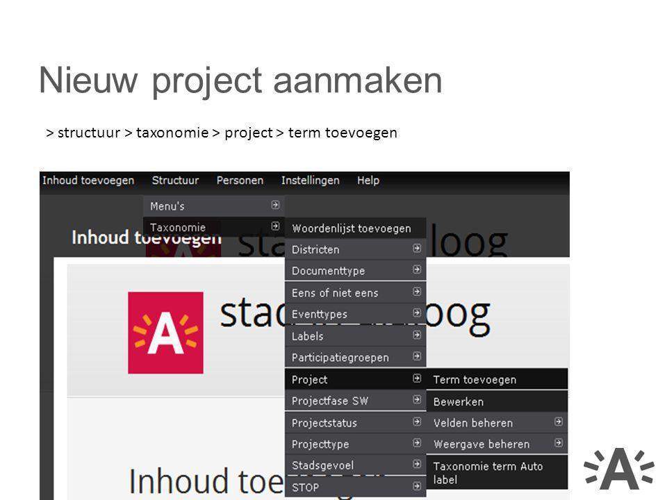 Nieuw project aanmaken > structuur > taxonomie > project > term toevoegen