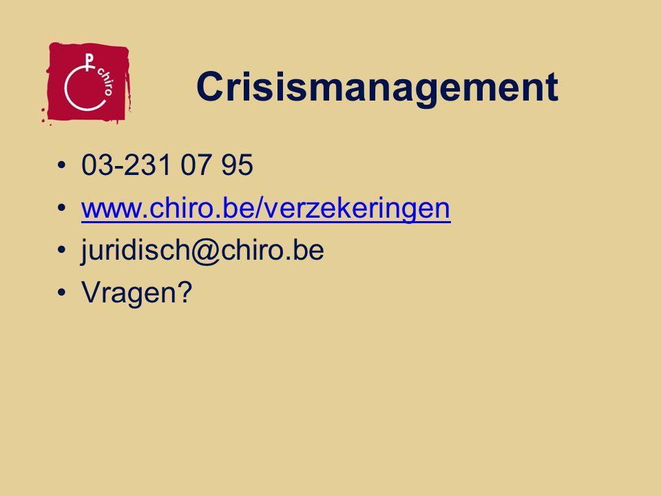 Crisismanagement 03-231 07 95 www.chiro.be/verzekeringen juridisch@chiro.be Vragen?