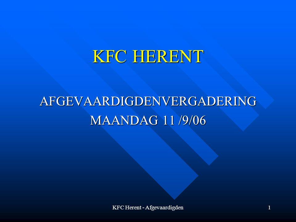 KFC Herent - Afgevaardigden1 KFC HERENT AFGEVAARDIGDENVERGADERING MAANDAG 11 /9/06