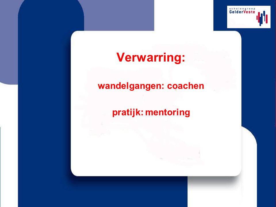 Verwarring: wandelgangen: coachen pratijk: mentoring