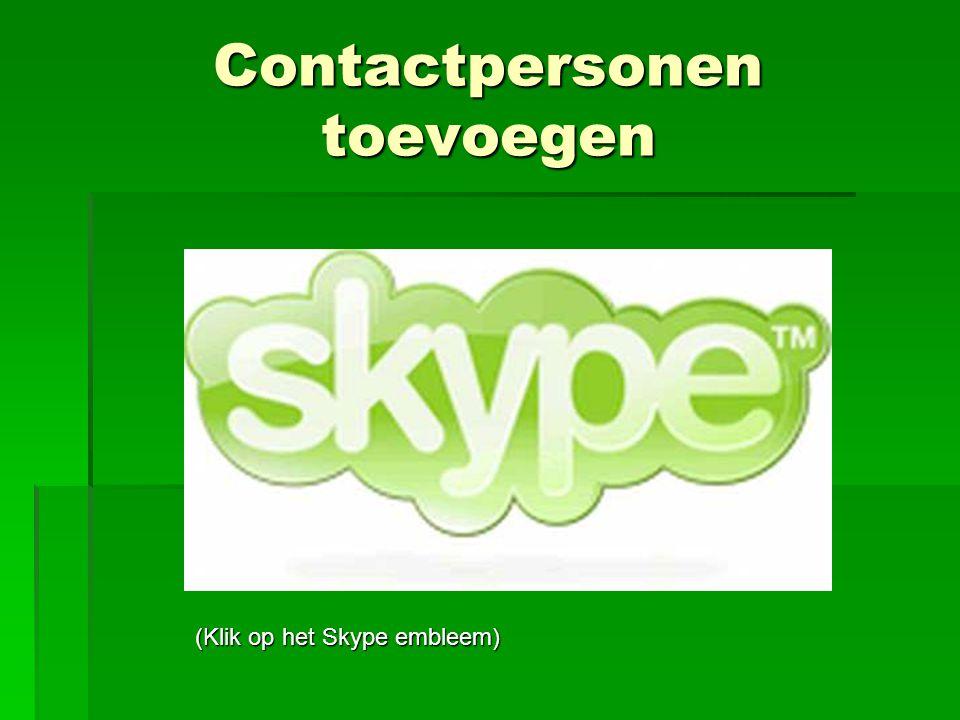 Contactpersonen toevoegen (Klik op het Skype embleem)