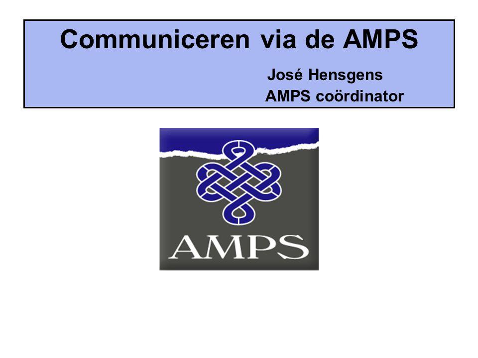 Communiceren via de AMPS José Hensgens AMPS coördinator
