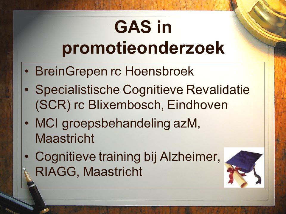GAS in promotieonderzoek BreinGrepen rc Hoensbroek Specialistische Cognitieve Revalidatie (SCR) rc Blixembosch, Eindhoven MCI groepsbehandeling azM, M