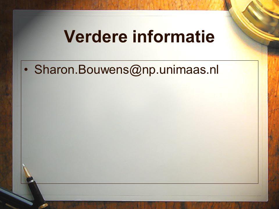 Verdere informatie Sharon.Bouwens@np.unimaas.nl