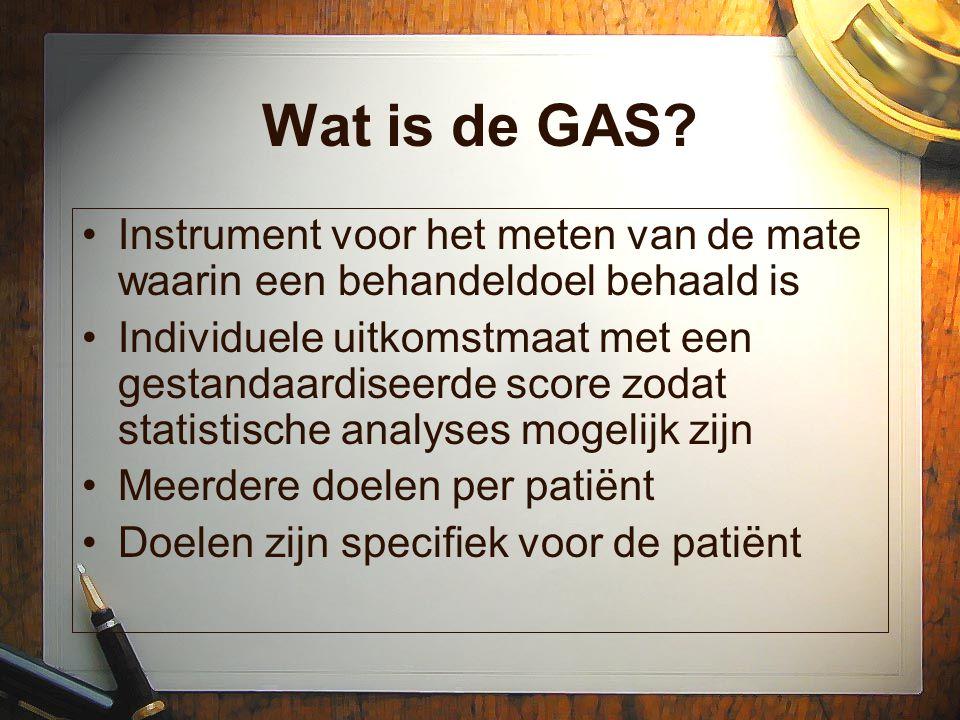 Wat is de GAS? Instrument voor het meten van de mate waarin een behandeldoel behaald is Individuele uitkomstmaat met een gestandaardiseerde score zoda