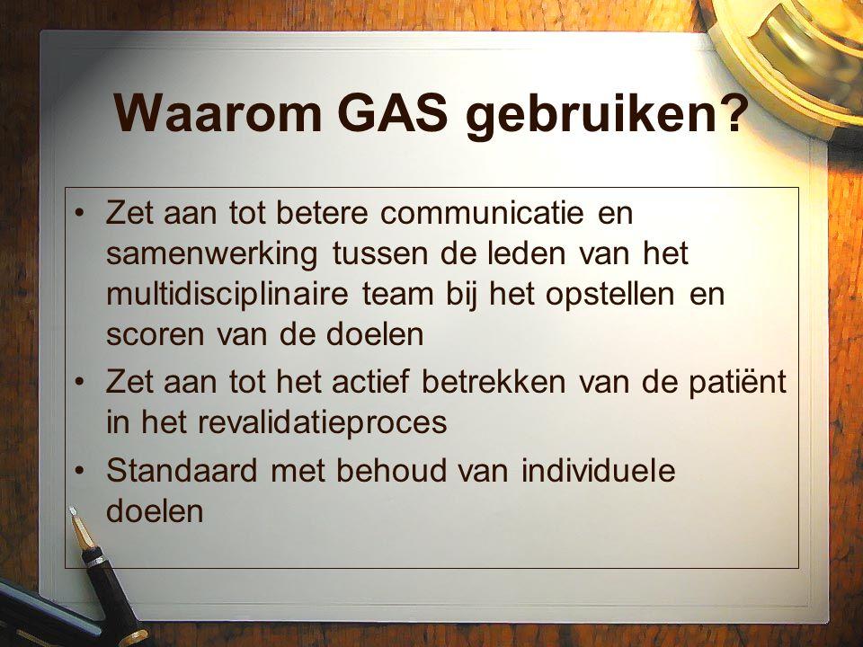 Waarom GAS gebruiken? Zet aan tot betere communicatie en samenwerking tussen de leden van het multidisciplinaire team bij het opstellen en scoren van