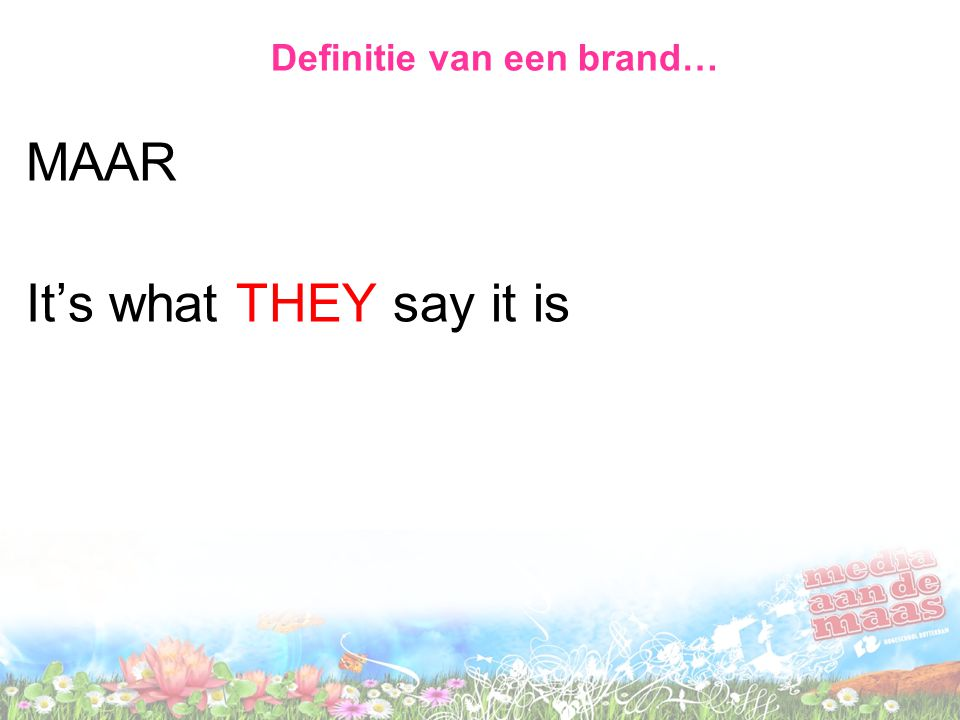 Definitie van een brand… MAAR It's what THEY say it is