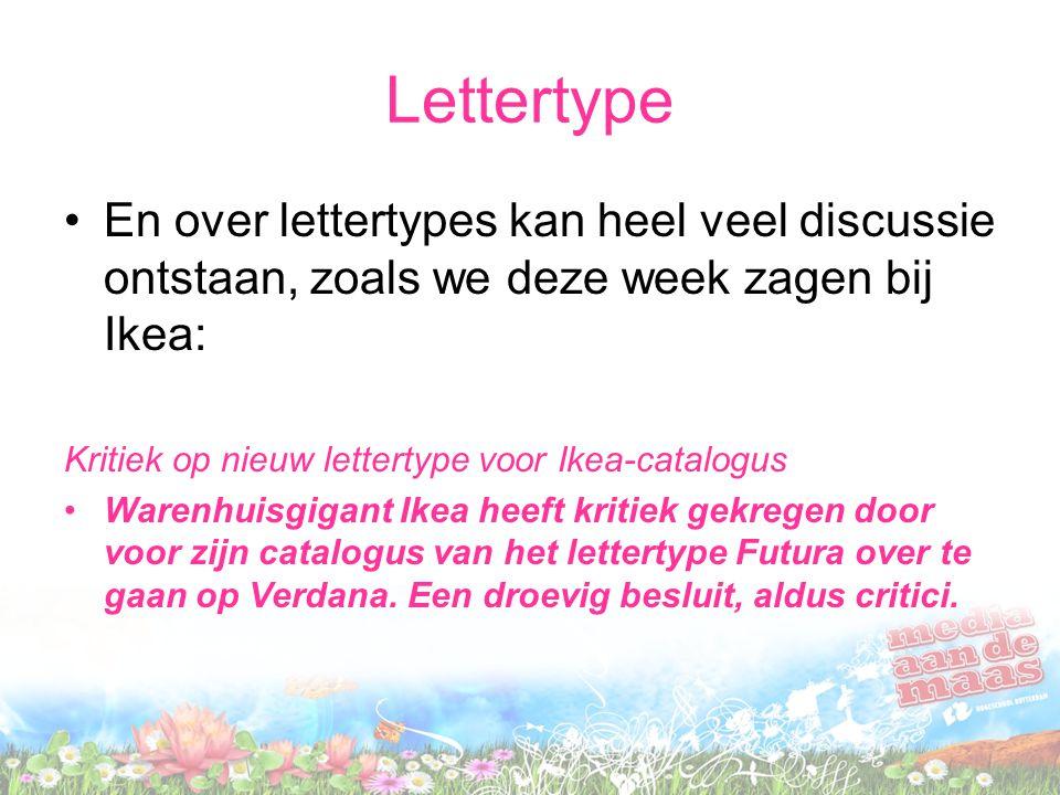 Lettertype En over lettertypes kan heel veel discussie ontstaan, zoals we deze week zagen bij Ikea: Kritiek op nieuw lettertype voor Ikea-catalogus Wa
