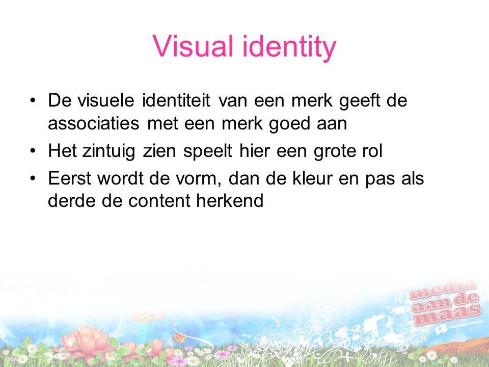 Visual identity De visuele identiteit van een merk geeft de associaties met een merk goed aan Het zintuig zien speelt hier een grote rol Eerst wordt de vorm, dan de kleur en pas als derde de content herkend