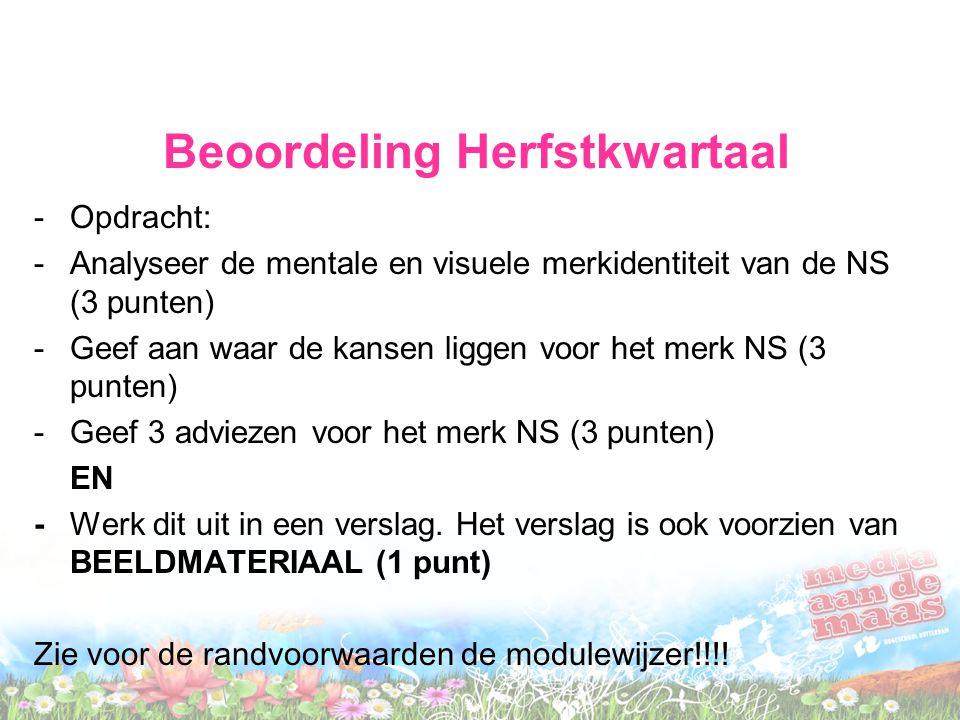 Beoordeling Herfstkwartaal -Opdracht: -Analyseer de mentale en visuele merkidentiteit van de NS (3 punten) -Geef aan waar de kansen liggen voor het me