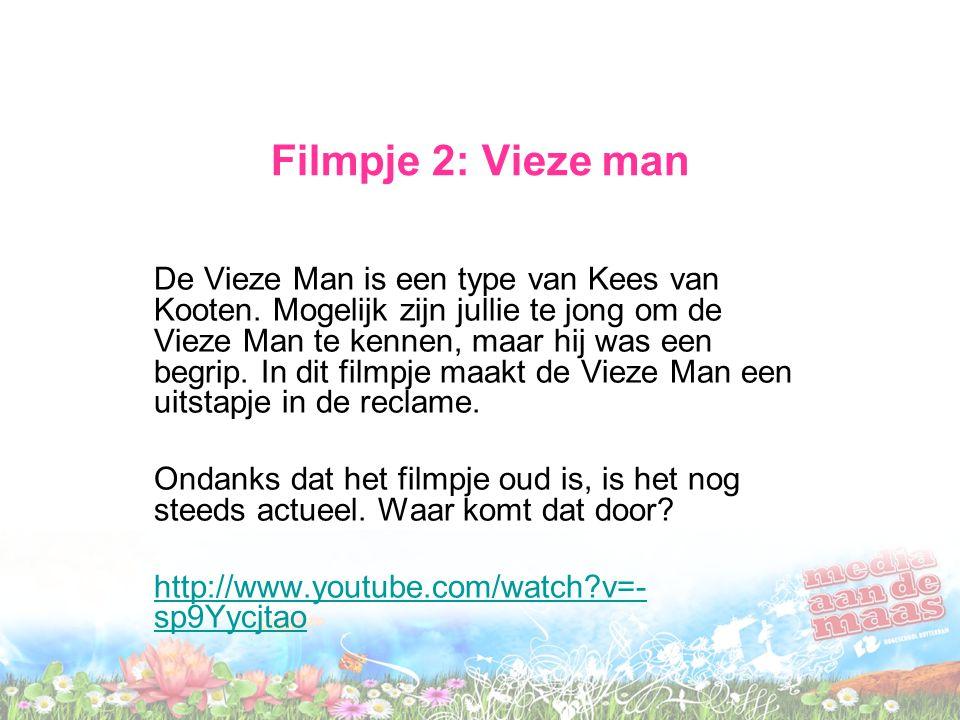 Filmpje 2: Vieze man De Vieze Man is een type van Kees van Kooten. Mogelijk zijn jullie te jong om de Vieze Man te kennen, maar hij was een begrip. In