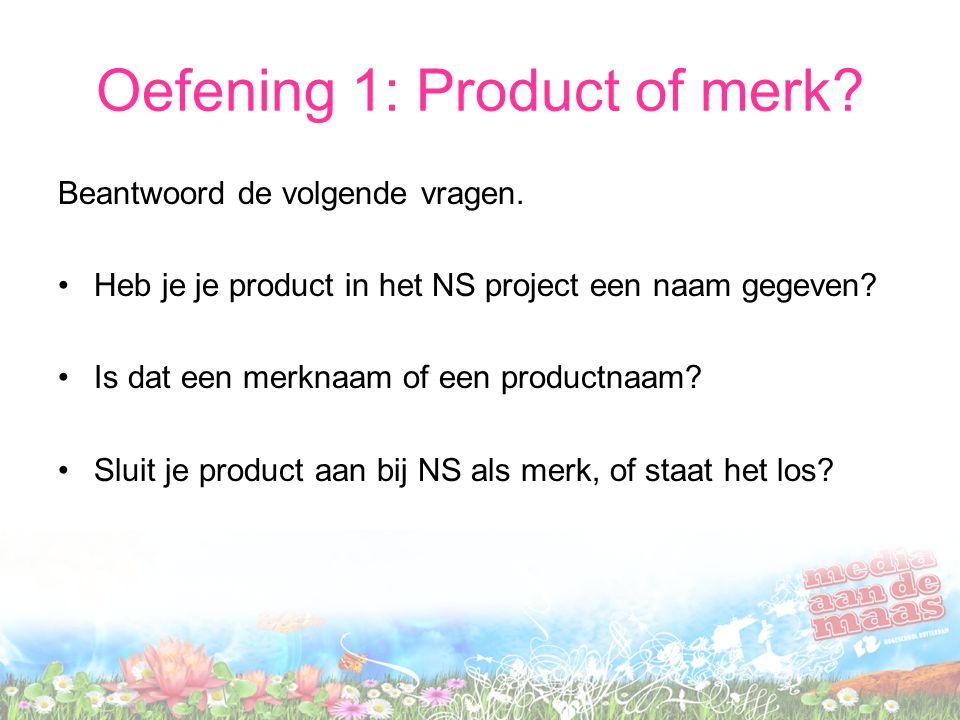 Oefening 1: Product of merk. Beantwoord de volgende vragen.