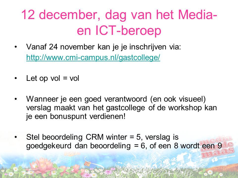 12 december, dag van het Media- en ICT-beroep Vanaf 24 november kan je je inschrijven via: http://www.cmi-campus.nl/gastcollege/ Let op vol = vol Wann