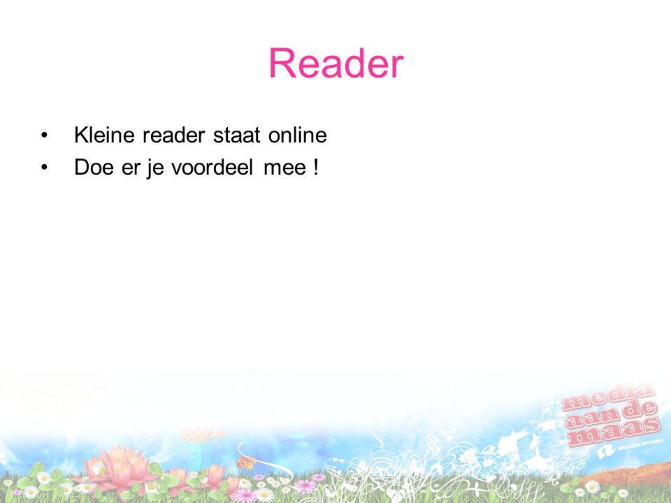 Reader Kleine reader staat online Doe er je voordeel mee !