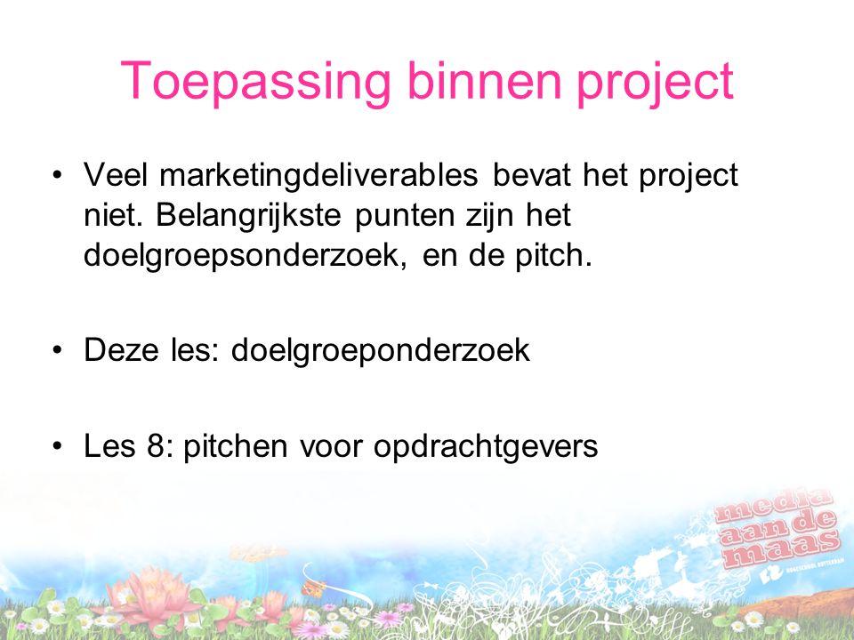 Toepassing binnen project Veel marketingdeliverables bevat het project niet.