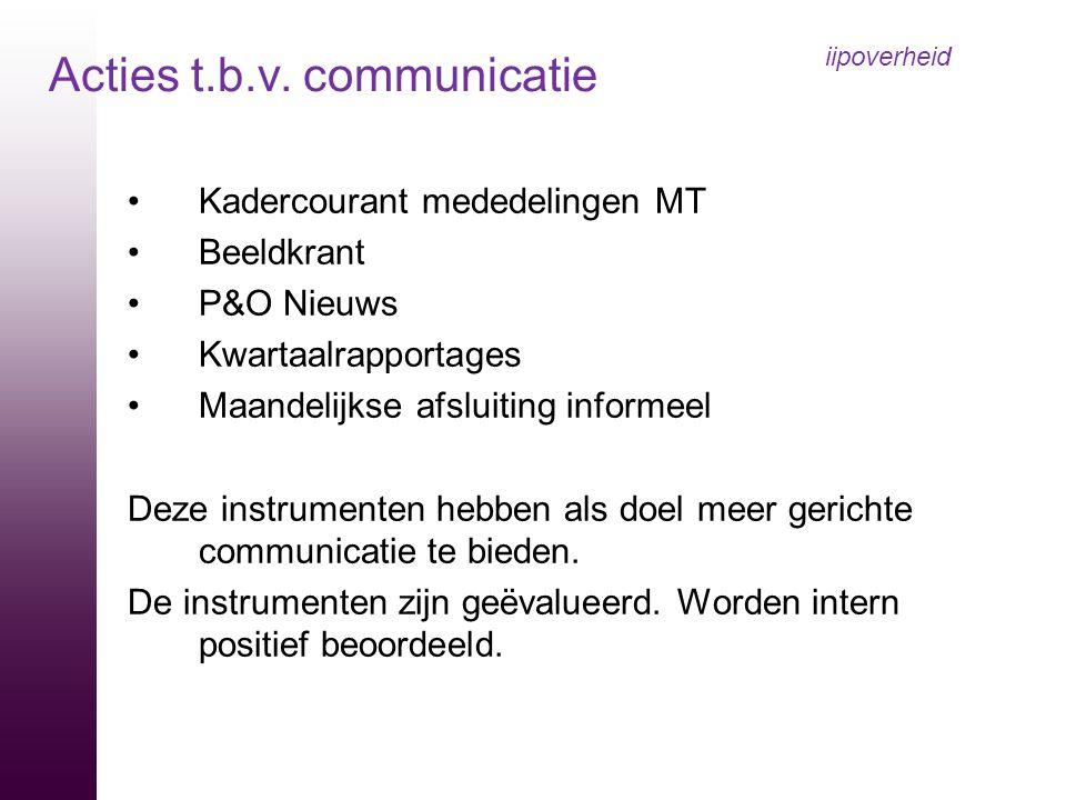 Kadercourant mededelingen MT Beeldkrant P&O Nieuws Kwartaalrapportages Maandelijkse afsluiting informeel Deze instrumenten hebben als doel meer gerich