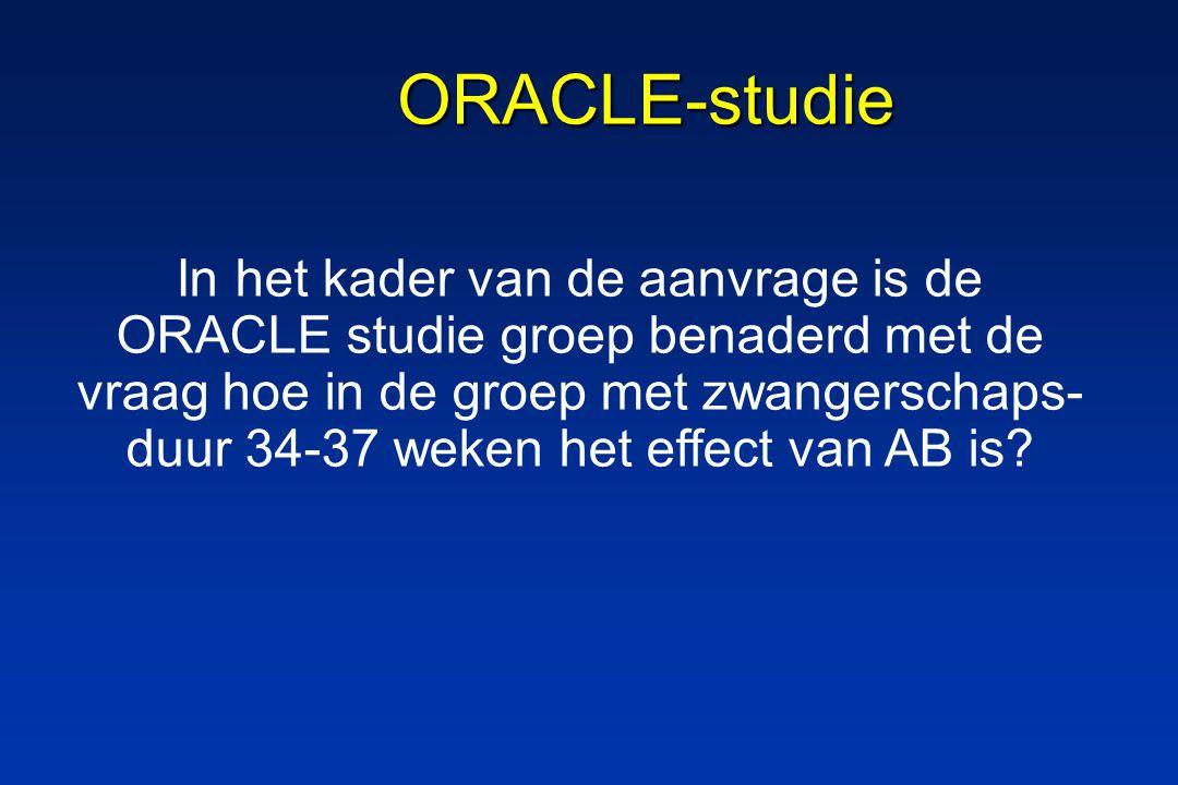 ORACLE-studie In het kader van de aanvrage is de ORACLE studie groep benaderd met de vraag hoe in de groep met zwangerschaps- duur 34-37 weken het effect van AB is
