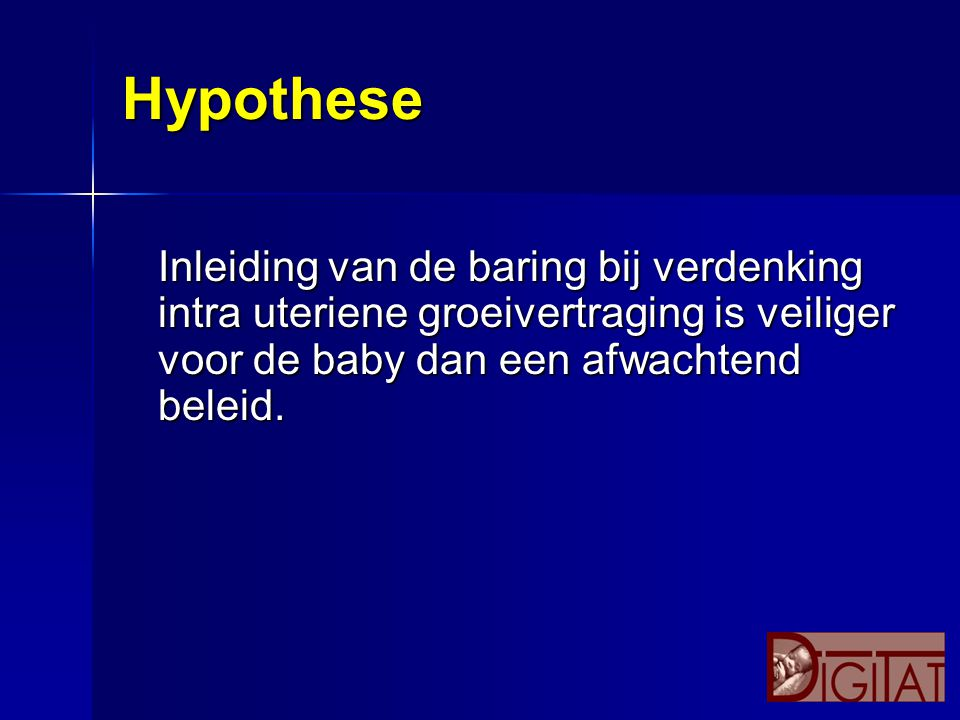 Klinisch probleem P:A termen met IUGR P:A termen met IUGR I:Inleiden I:Inleiden C:Afwachten C:Afwachten O:Conditie moeder/ kind O:Conditie moeder/ kind