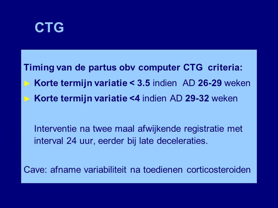 CTG Timing van de partus obv computer CTG criteria: ► Korte termijn variatie < 3.5 indien AD 26-29 weken ► Korte termijn variatie <4 indien AD 29-32 w
