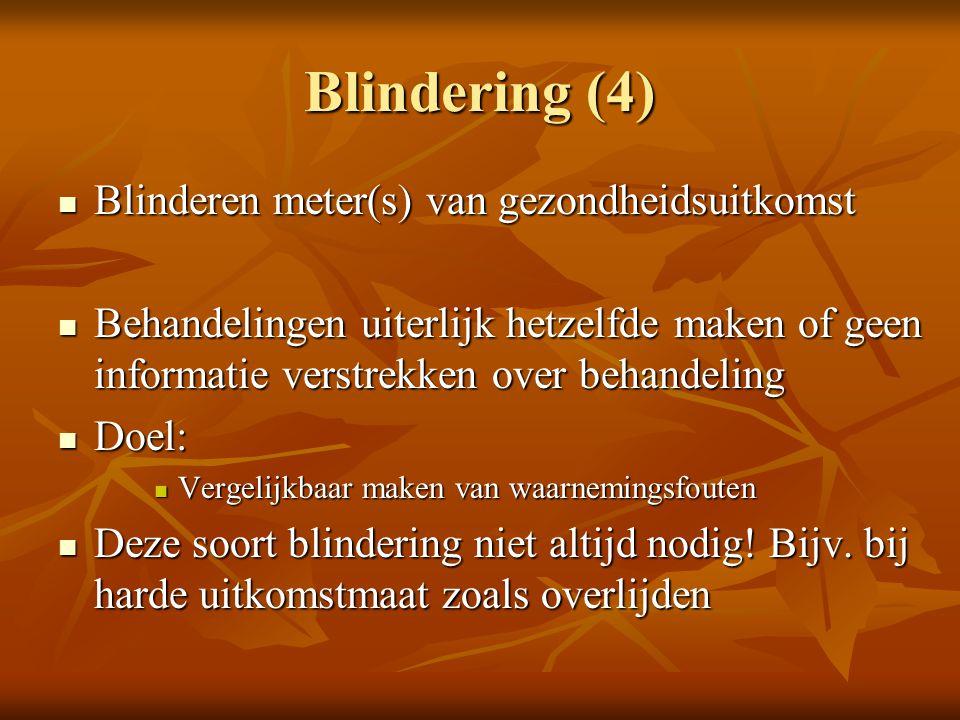 Blindering (4) Blinderen meter(s) van gezondheidsuitkomst Blinderen meter(s) van gezondheidsuitkomst Behandelingen uiterlijk hetzelfde maken of geen i