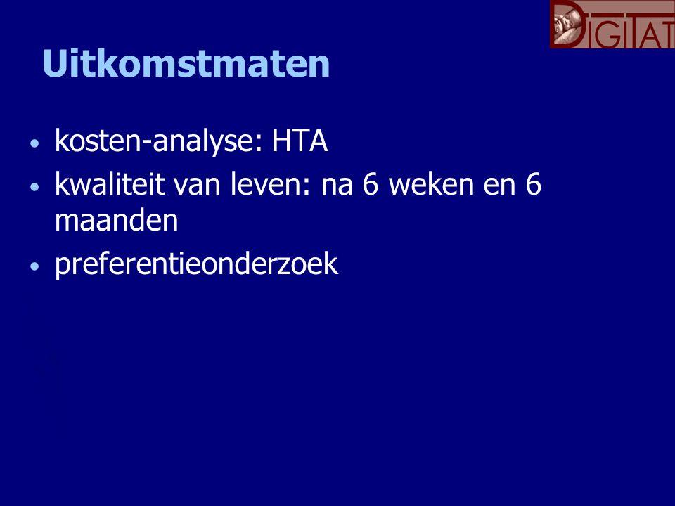 Uitkomstmaten kosten-analyse: HTA kwaliteit van leven: na 6 weken en 6 maanden preferentieonderzoek