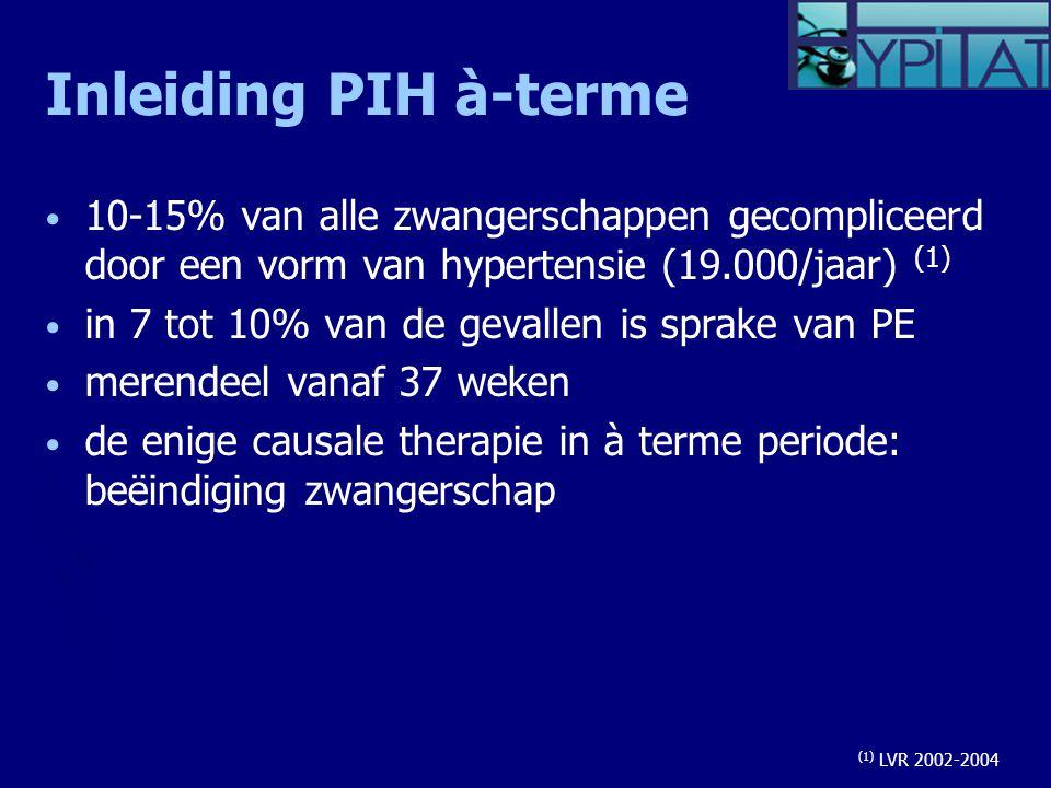 Inleiding PIH à-terme 10-15% van alle zwangerschappen gecompliceerd door een vorm van hypertensie (19.000/jaar) (1) in 7 tot 10% van de gevallen is sprake van PE merendeel vanaf 37 weken de enige causale therapie in à terme periode: beëindiging zwangerschap (1) LVR 2002-2004