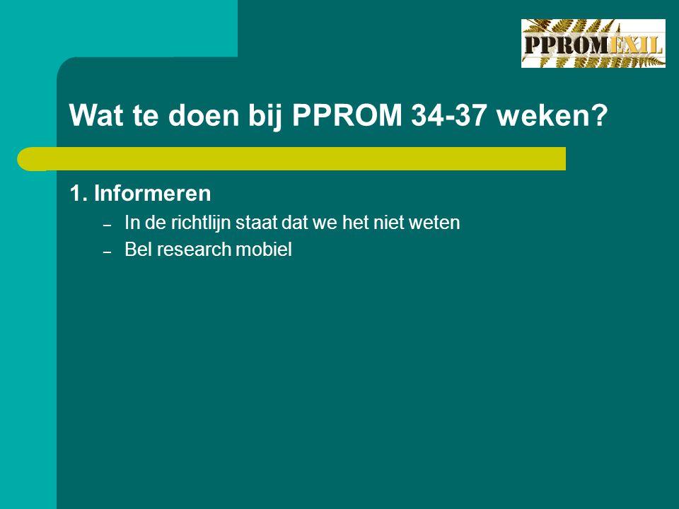 Wat te doen bij PPROM 34-37 weken.1.