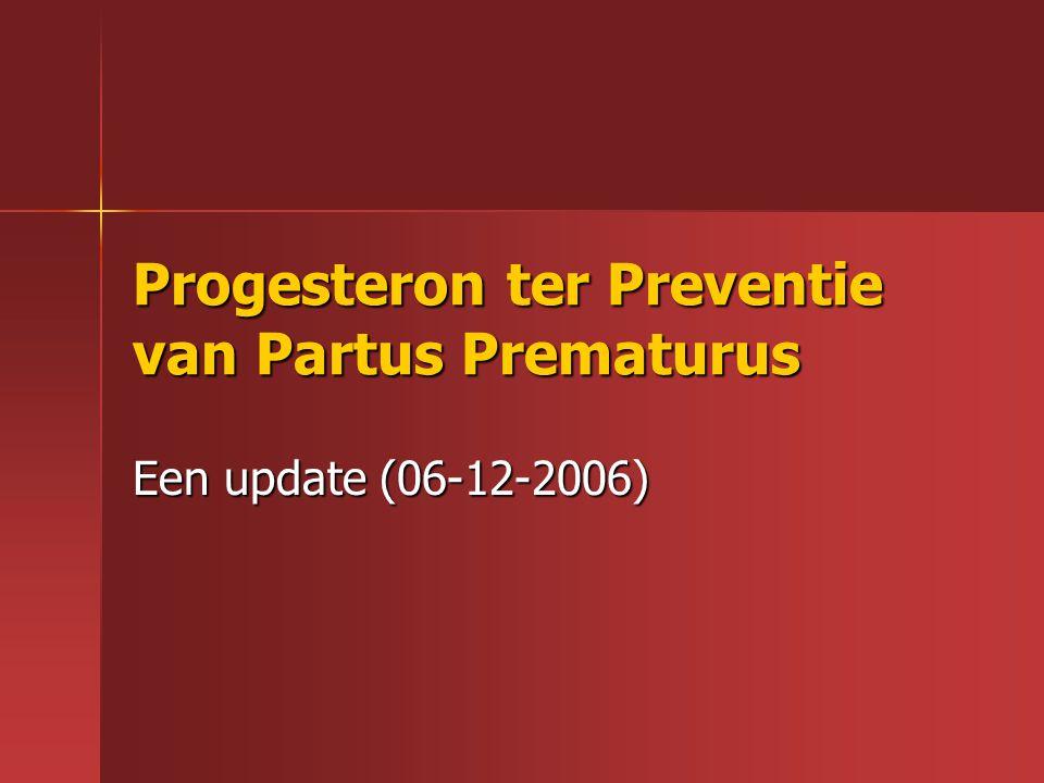 Progesteron ter Preventie van Partus Prematurus Een update (06-12-2006)
