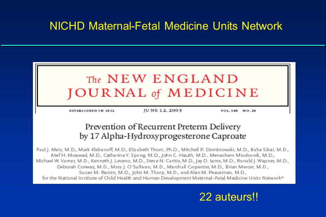 NICHD Maternal-Fetal Medicine Units Network 22 auteurs!!