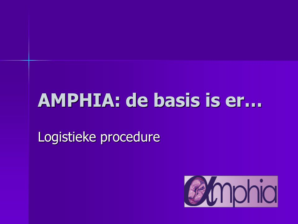 AMPHIA: de basis is er… Logistieke procedure