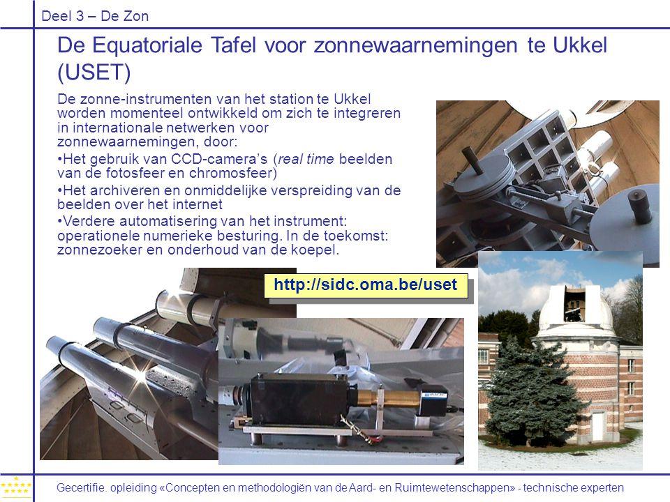 Deel 3 – De Zon De Equatoriale Tafel voor zonnewaarnemingen te Ukkel (USET) De zonne-instrumenten van het station te Ukkel worden momenteel ontwikkel