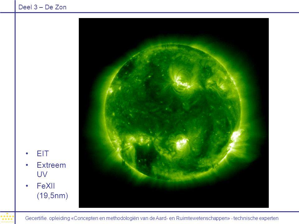 Deel 3 – De Zon EIT Extreem UV FeXII (19,5nm) Gecertifie. opleiding «Concepten en methodologiën van de Aard- en Ruimtewetenschappen» - technische exp