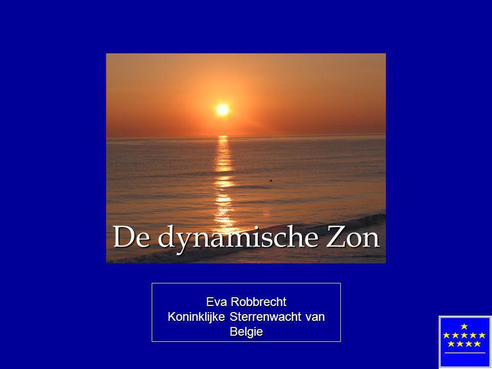 Eva Robbrecht Koninklijke Sterrenwacht van Belgie De dynamische Zon