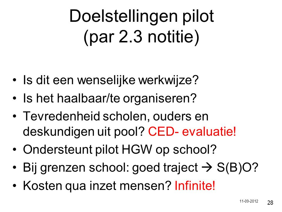 28 Doelstellingen pilot (par 2.3 notitie) Is dit een wenselijke werkwijze.