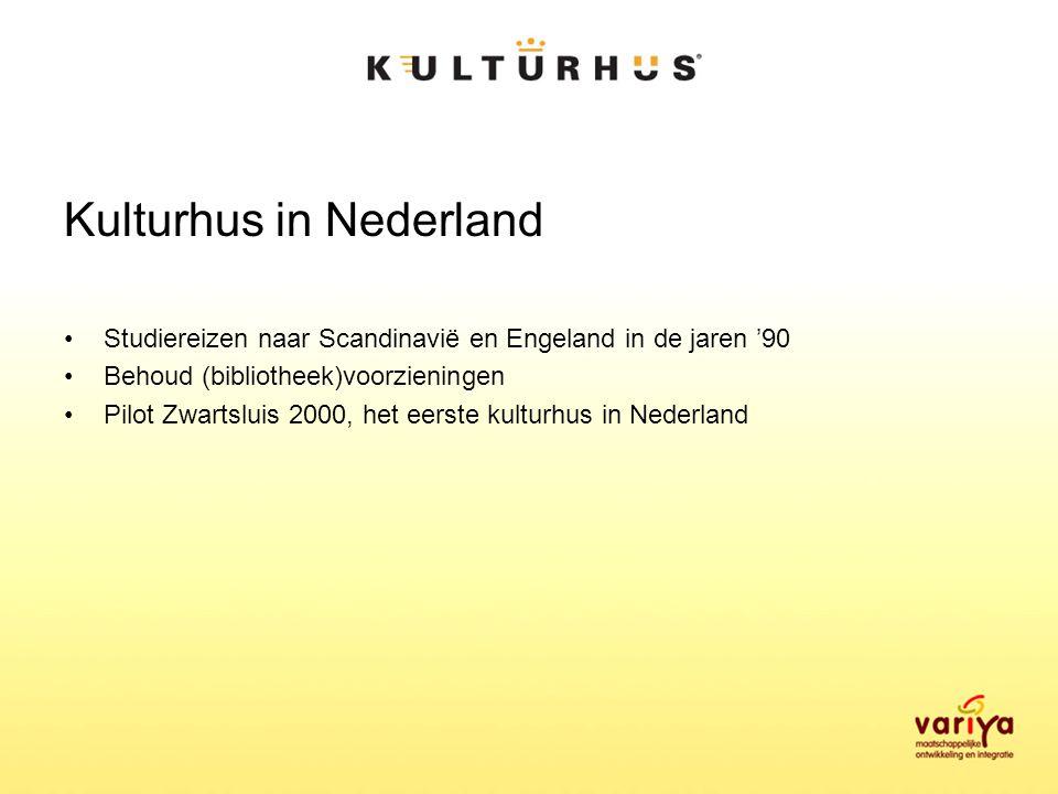 Kulturhus in Nederland Studiereizen naar Scandinavië en Engeland in de jaren '90 Behoud (bibliotheek)voorzieningen Pilot Zwartsluis 2000, het eerste kulturhus in Nederland